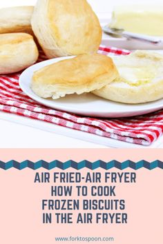 Air Fryer-How To Cook Frozen Biscuits In The Air Fryer