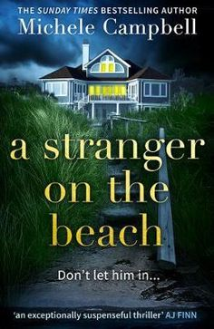 Read Book A Stranger on the Beach: The twisty new 2020 domestic thriller from The Sunday Times bestselling author of It's Always The Husband Author Michele Campbell, Best Books To Read, I Love Books, Good Books, On The Beach, Thriller Books, Entertainment, Reading Material, What To Read, Free Reading
