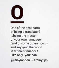 One of the best parts of being a translator?  by @rainylondon - #rainytips