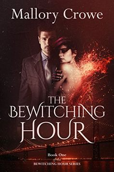 The Bewitching Hour by Mallory Crowe https://www.amazon.com/dp/B01MSC2QS1/ref=cm_sw_r_pi_dp_U_x_6ygEAbC9NKQQN