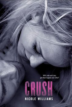 Crush by Nicole Williams | Crash, BK#3 | Publisher: HarperCollins | Publication Date: April 23, 2013 | New Adult Contemporary Romance