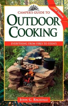 Campers Guide to Outdoor #Cooking: Everything from Fires to Fixins (Campers Guides)