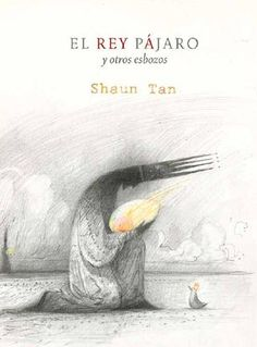 The Bird King and Other Sketches, by Shaun Tan. An inspirational source for any artist.