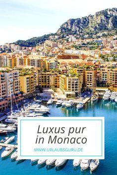 Monaco ist Luxus pur, aber auch Normalsterbliche können dort toll Urlaub machen!