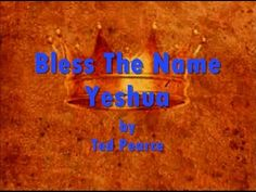 Bless The Name Yeshua by Ted Pearce- Lyrics Word Study, Blessing, Music Artists, Worship, Israel, Pray, Ted, Singing, Lyrics
