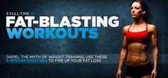 5 Full-Time Fat-Blasting Workouts: Weight Training For Fat Loss!Although there are many benefits of cardio for fat loss, this article covers various weight training programs to lose fat. Use these 5 routines to fire up your fat loss!