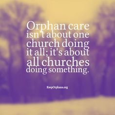 Orphan care isn't about one church doing it all; it's about all churches doing something.