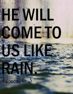 Discover and share Bible Quotes About Rain. Explore our collection of motivational and famous quotes by authors you know and love. Bible Verses Quotes, Bible Scriptures, Jesus Bible, Scripture Verses, Adonai Elohim, Jesus Christus, Jesus Freak, God Is Good, Word Of God
