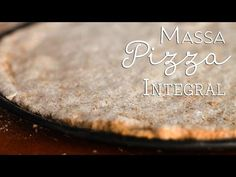 Vamos Pra Cozinha #22 | Massa de Pizza Integral - YouTube