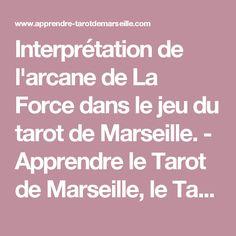 Interprétation de l'arcane de La Force dans le jeu du tarot de Marseille. - Apprendre le Tarot de Marseille, le Tarot Divinatoire
