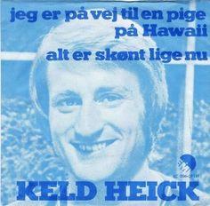 """Single med Keld Heick. """"Jeg er på vej til en pige på Hawaii"""".  Har købt sangen på iTunes men kunne godt tænke mig coveret :-)"""