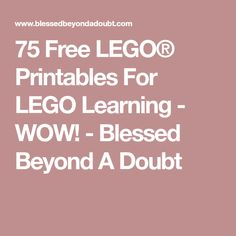 75 Free LEGO® Printables For LEGO Learning - WOW! - Blessed Beyond A Doubt