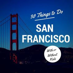 30 Suggestions for What to Do in San Francisco, with or without kids! | This Is My Happiness.com #SanFrancisco #travel