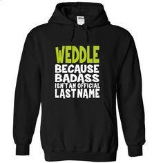 (BadAss) WEDDLE - #tee style #sweatshirt menswear. ORDER HERE => https://www.sunfrog.com/Names/BadAss-WEDDLE-ptitbqrbpp-Black-44435404-Hoodie.html?68278