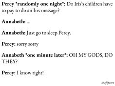 Maybe it comes out of their weekly allowance from Iris... #PercyJackson #Percabeth #AnnabethChase