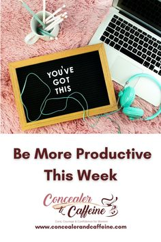 Prepare this weekend for a more productive week: Heres how: