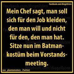 Auch eine Idee! Wünsche einen schönen Tag :o) Dress for the job you want, not for the job you have. :)