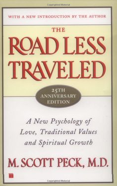Road Less Travelled: A New Psychology of Love, Traditional Values and Spiritual Growth (9781846043260): M. Scott Peck: Books