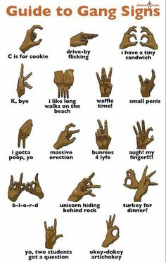 BWAHAHAHAHA! Gang sign meanings