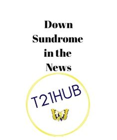 Keeping you up to date with news about Down Syndrome After Birth, Down Syndrome, Inspire Others, Choose Me, News