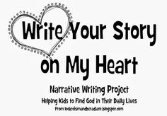 Look to Him and be Radiant: Write Your Story on My Heart Narrative Project
