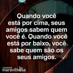 Pobre tem vantagem, saber quem são seus verdadeiros amigos!!!!