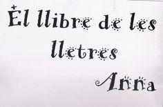 EL llibre de les lletres.  http://ferdemestres.blogspot.com.es/2012/09/el-llibre-de-les-lletres_27.html