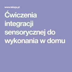 Ćwiczenia integracji sensorycznej do wykonania w domu Kids Zone, Exercise For Kids, The Hobbit, Biology, Kids Playing, Kindergarten, Parenting, Ads, Activities
