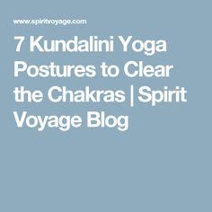 7 Kundalini Yoga Postures to Clear the Chakras | Spirit Voyage Blog