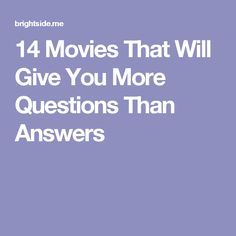 14 Movies That Will Give You More Questions Than Answers