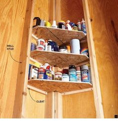 CAUSEWAY BETWEEN GARAGE AND HALL- shelves that fit snugly between the corner studs and support them with cleats. These corner shelves are perfect for storing smaller items such as glues, oils, waxes and polishes, which get lost on larger shelves. Storage Shed Organization, Diy Garage Storage, Storage Shed Plans, Storage Ideas, Storage Hacks, Organizing Ideas, Workshop Organization, Workshop Ideas, Storage Solutions
