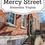 Exploring the locations that inspired Mercy Street in Alexandria, Virginia