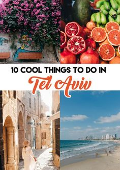 10 COOL Things To Do in Tel Aviv, Israel including where to visit, stay and eat!