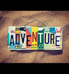 Add a pop of color while making a statement - adventure sign, license plate sign, License Plate Crafts, License Plate Art, Old License Plates, Diy Room Decor For Teens, Teen Room Decor, Travel Room Decor, Hippy Room, Happy Hippie, Travel Themes