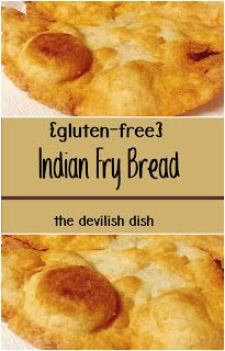 The Devilish Dish: {Gluten-Free} Indian Fry Bread - Best Lactose Free Diet Lactose Free Diet, Vegan Gluten Free, Gluten Free Naan, Gluten Free Tacos, Sin Gluten, Pan Indio, Gluten Free Camping, Fried Bread Recipe, Recipes