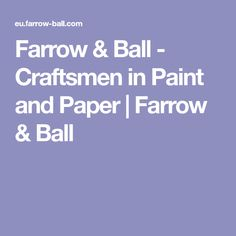 Farrow & Ball - Craftsmen in Paint and Paper    Farrow & Ball