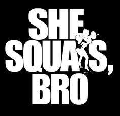 Yea I squat!