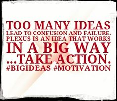 #Motivation #Plexus #BigIdeas  www.klane.myplexusproducts.com