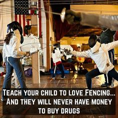 """25 Likes, 4 Comments - All-American Fencing Academy (@allamericanfencing) on Instagram: """"Teach your child to love Fencing...and they will never have money to buy drugs."""""""