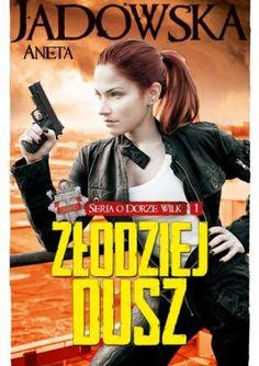 Złodziej dusz - Aneta Jadowska- one of my favorite book
