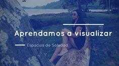 Espacios de Soledad: Aprendamos a visualizar