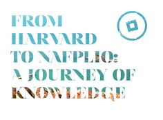 From Harvard to Nafplio: A Journey of Knowledge Greece History, Harvard, Knowledge, Journey, The Journey, Facts