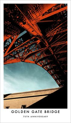 Beautiful Golden Gate Bridge 75th Anniversary Posters: Goodby Silverstein & Partners, San Francisco