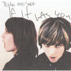 Tegan and Sara - If It Was You (Bonus Track) (CD)