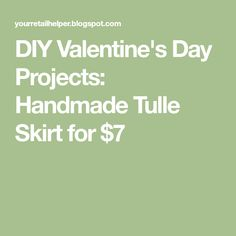 DIY Valentine's Day Projects: Handmade Tulle Skirt for $7