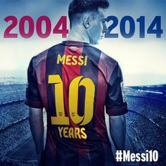 Ten wonderful years for Leo Messi in the Barça first team