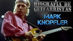 Biografía de Guitarristas: Mark Knopfler (Español)