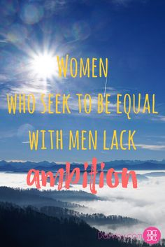 Women who seek to be equal with men lack ambition #women #lackambition #inspiration #dailyinspiration #inspiringquotes #motivationalquotes #beinspired #quotes #memes  Download your FREE eBook copy on My guide to feeling Beautiful: https://beautiful.darviny.com