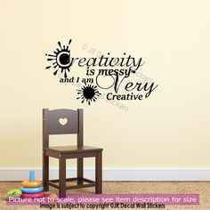 Creativity is messy and I am Very Creative Nursery Quote Wall Art Sticker Vinyl