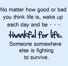 Thankful for life